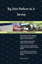 Big Data Platform As a Service a Complete Guide - 2020 Edition