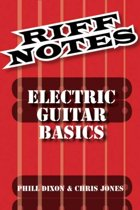 Dixon Phill & Jones Chris Riff Notes Electric Guitar Basics Gtr Book