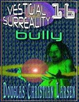 Vestigial Surreality: 16