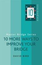 10 More Ways to Improve Your Bridge