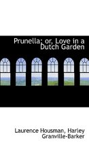 Prunella; Or, Love in a Dutch Garden