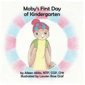 Moby's First Day of Kindergarten
