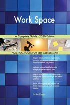 Work Space A Complete Guide - 2020 Edition