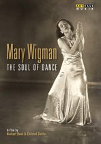 Mary Wigman, The Soul Of Dance