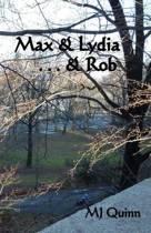 Max & Lydia . . . & Rob
