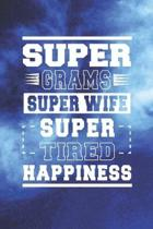 Super Grams Super Wife Super Tired Happiness: Family life Grandma Mom love marriage friendship parenting wedding divorce Memory dating Journal Blank L