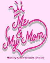 Me and My Mom Memory Keeper Journal for Mom