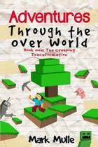 Adventures Through the Over World, Book One