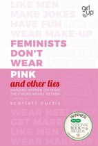 Boek cover Feminists Dont Wear Pink (and other lies) van Scarlett Curtis (Hardcover)