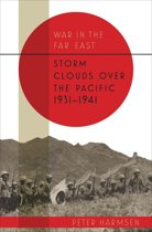 War in the Far East: Storm Clouds over the Pacific, 1931–41