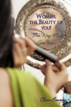 Women, the Beauty of You! The Way Men See You...