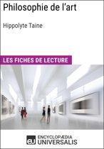 Philosophie de l'art d'Hippolyte Taine (Les Fiches de lecture d'Universalis)