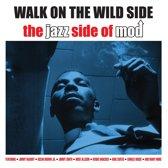 Walk On The Wild Side -..