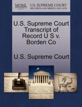 U.S. Supreme Court Transcript of Record U S V. Borden Co