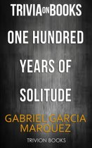 Boekomslag van 'One Hundred Years Of Solitude by Gabriel Garcia Marquez (Trivia-On-Books)'