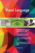 Visual Language A Complete Guide - 2020 Edition