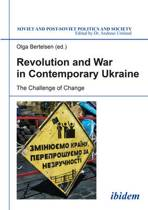 Revolution and War in Contemporary Ukraine - The Challenge of Change