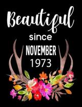 Beautiful Since November 1973: Journal Composition Notebook 7.44'' x 9.69'' 100 pages 50 sheets