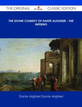 The Divine Comedy of Dante Alighieri - The Inferno - The Original Classic Edition