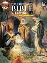 The Illustrated Bible Story Book -- New Testament