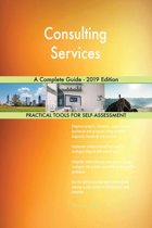 Consulting Services A Complete Guide - 2019 Edition