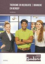Tendens Toerisme en Recreatie - Toerisme en recreatie - branche en beroep Theorieboek Basisdeel