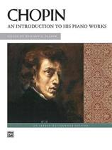 Chopin -- An Introduction to His Piano Works