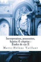 Incorporation, possession, hantise & emprise