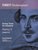 Stageit! Shakespeare Acting Tools for Students - Henry V Grades 5-8