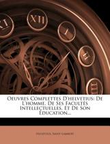 Oeuvres Complettes D'Helvetius