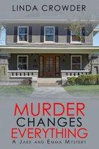 Murder Changes Everything