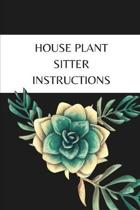 House Plant Sitter Instructions: Small Lined Novelty Notebook