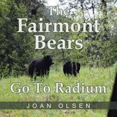 The Fairmont Bears Go To Radium