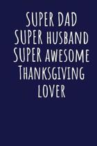 Super Dad Super Husband Super Awesome Thanksgiving Lover