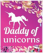 Daddy of unicorns: Journal and Notebook for Girls - Composition Size 120 Pages of (7.5''x9.75'') With Lined, Perfect for Journal and Notes.