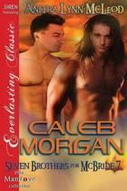 Caleb Morgan [Seven Brothers for McBride 7] (Siren Publishing Everlasting Classic Manlove)