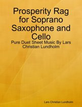 Prosperity Rag for Soprano Saxophone and Cello - Pure Duet Sheet Music By Lars Christian Lundholm
