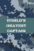 World's Okayest Captain: Navy Blank Lined Journal Notebook Diary Logbook Planner Gift