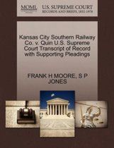 Kansas City Southern Railway Co. V. Quin U.S. Supreme Court Transcript of Record with Supporting Pleadings