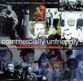 Commercially Unfriendly: the Best of British Underground 1983-1989