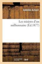 Les Mis�res d'Un Millionnaire