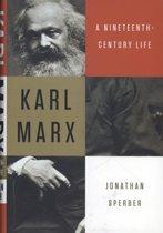 Karl Marx - A Nineteenth-Century Life