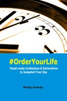#OrderYourLife: Tweet-ready Confessions & Declarations to Jumpstart Your Day