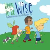 Born to Be Wise