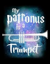 My Patronus Is A Trumpet: Music Journal For Recording Notes Of Songs Or To Use As A Music Notebook For Trumpet Marching Band Lovers And Musician