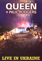 Queen & Paul Rodgers - Live In Ukraine