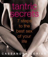 Tantric Secrets: 7 Steps to the best sex of your life