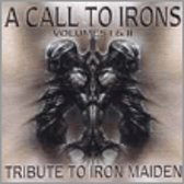 A Call To Irons Vols. 1 & 2: Iron Maiden...