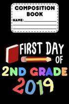 Composition Book First Day Of 2nd Grade 2019: Composition Notebook, Grades K-2, College Ruled Paper For Note Taking, Class Study Notes, Back To School