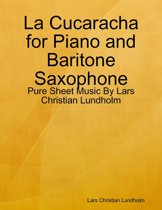 La Cucaracha for Piano and Baritone Saxophone - Pure Sheet Music By Lars Christian Lundholm
